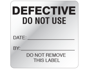 """Silver 2-1/2 """" x 2-1/2"""" Biomedical Engineering Equipment Labels  - With Imprint: DEFECTIVE / DO NOT USE / DATE: _____ / BY: _____ / DO NOT REMOVE / THIS LABEL"""