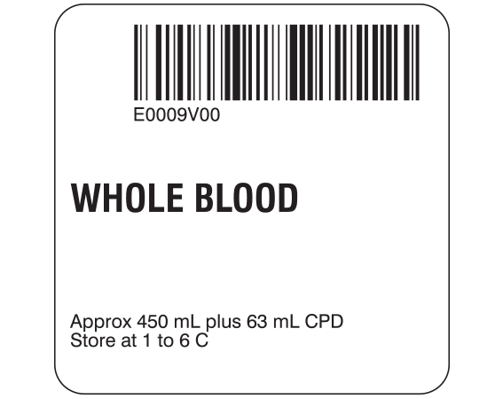 """White 2 """" x 2"""" Whole Blood Product Labels for Compliance with ISBT 128 Standards  - With Imprint: E0009V00 / WHOLE BLOOD / Approx 450 mL plus 63 mL CPD / Store at 1 to 6 C"""