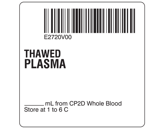 """White 2 """" x 2"""" Plasma Product Labels for Compliance with ISBT 128 Standards  - With Imprint: E2720V00 / THAWED / PLASMA / _____ mL from CP2D Whole Blood / Store at 1 to 6 C"""