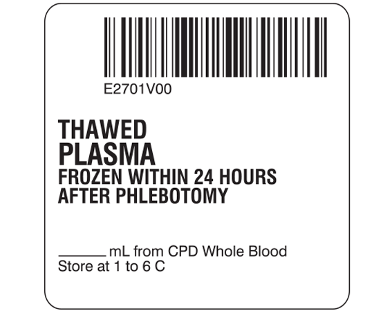 """White 2 """" x 2"""" Plasma Product Labels for Compliance with ISBT 128 Standards  - With Imprint: E2701V00 / THAWED / PLASMA / FROZEN WITHIN 24 HOURS / AFTER PHLEBOTOMY / _____ mL from CPD Whole Blood / Store at 1 to 6 C"""