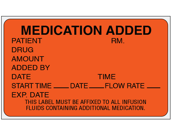 """Fluorescent Red 1-1/2"""" x 2-1/2"""" Medication Added Identification Labels  - With Imprint: MEDICATION ADDED / PATIENT RM. / DRUG / AMOUNT / ADDED BY / DATE TIME / START TIME _____ DATE _____ FLOW RATE _____ / EXP. DATE / THIS LABEL MUST BE AFFIXED TO ALL INF"""