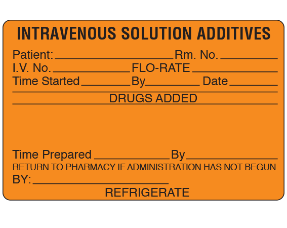"""Fluorescent Orange 2-1/2"""" x 4"""" Intravenous Solution Additives Identification Labels  - With Imprint: INTRAVENOUS SOLUTION ADDITIVES / PATIENT __ ROOM __ / IV NO. __ FLO-RATE __ / TIME STARTED __ BY __ DATE __ / DRUGS ADDED / TIME PREPARED __ BY __ / RETURN TO PHARMACY IF ADMINISTRATION HAS NOT BEG"""