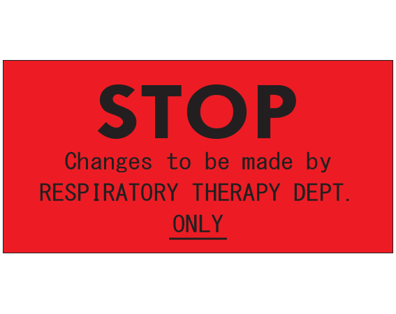 """Red 1 """" x 2"""" Miscellaneous Labels for Respiratory Therapy  - With Imprint: STOP / Changes to be made by / RESPIRATORY THERAPY DEPT. / ONLY"""