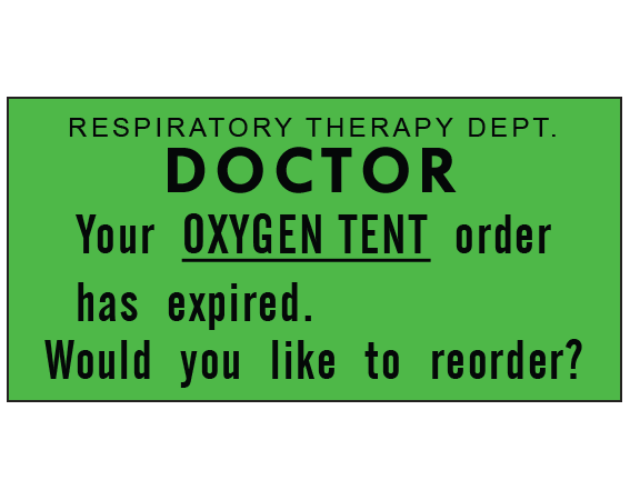 """Green 1 """" x 2"""" Miscellaneous Labels for Respiratory Therapy  - With Imprint: RESPIRATORY THERAPY DEPT. / DOCTOR / Your NASAL 02 order has / expired. / Would you like to reorder..."""