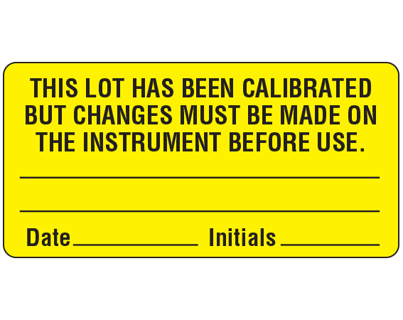 """Fluorescent Orange 1-1/2"""" x 3"""" Lot Signal Labels for Use in the Laboratory  - With Imprint: THIS LOT HAS BEEN CALIBRATED / BUT CHANGES MUST BE MADE ON / THE INSTRUMENT BEFORE USE. / _____ ..."""