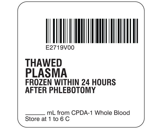 """White 2 """" x 2"""" Plasma Product Labels for Compliance with ISBT 128 Standards  - With Imprint: E2717V00 / THAWED / PLASMA / FROZEN WITHIN 24 HOURS / AFTER PHLEBOTOMY / _____ mL from CPDA-1 Whole Blood / Store at 1 to 6 C"""