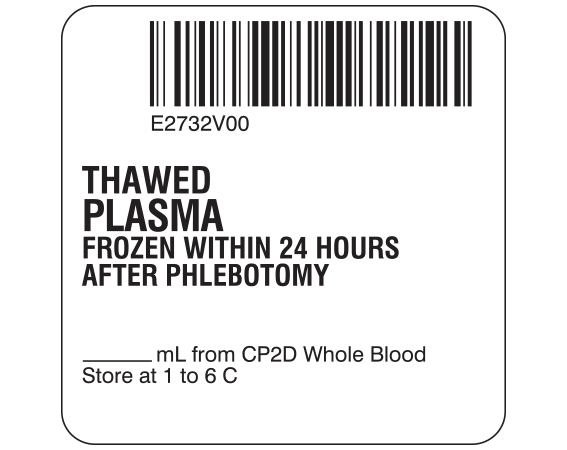 """White 2 """" x 2"""" Plasma Product Labels for Compliance with ISBT 128 Standards  - With Imprint: E2732V00 / THAWED / PLASMA / FROZEN WITHIN 24 HOURS / AFTER PHLEBOTOMY / _____ mL from CP2D Whole Blood / Store at 1 to 6 C"""