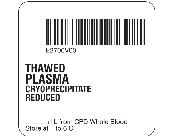 """White 2 """" x 2"""" Plasma Product Labels for Compliance with ISBT 128 Standards  - With Imprint: E2700V00 / THAWED / PLASMA / CRYOPRECIPITATE / REDUCED / _____ mL from CPD Whole Blood / Store at 1 to 6 C"""