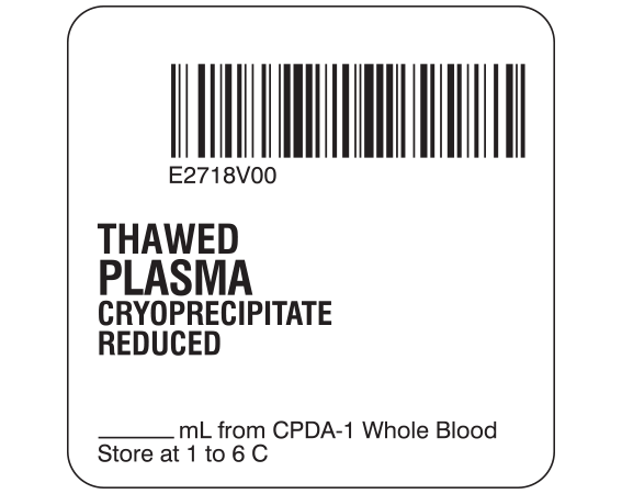 """White 2 """" x 2"""" Plasma Product Labels for Compliance with ISBT 128 Standards  - With Imprint: E2718V00 / THAWED / PLASMA / CRYOPRECIPITATE / REDUCED / _____ mL from CPDA-1 Whole Blood / Store at 1 to 6 C"""