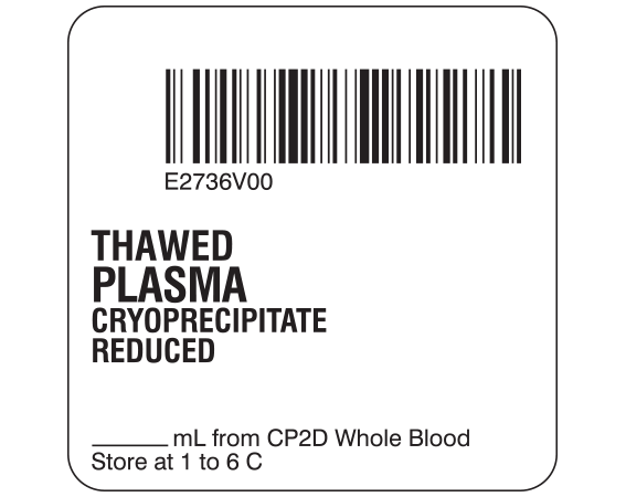 """White 2 """" x 2"""" Plasma Product Labels for Compliance with ISBT 128 Standards  - With Imprint: E2736V00 / THAWED / PLASMA / CRYOPRECIPITATE / REDUCED / _____ mL from CP2D Whole Blood / Store at 1 to 6 C"""