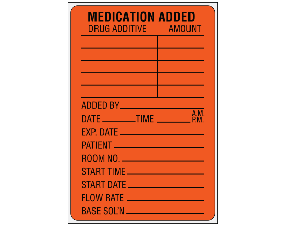 """Fluorescent Red 3"""" x 2"""" Medication Added Identification Labels  - With Imprint: MEDICATION ADDED / DRUG ADDITIVE AMOUNT / _____ / _____ / ______ / _____ / _____ / _____ / ADDED BY _____ / DATE _____ TIME _____ A.M. P.M. / EXP. DATE _____ / PATIENT _____ / ROOM NO. _____ / START"""